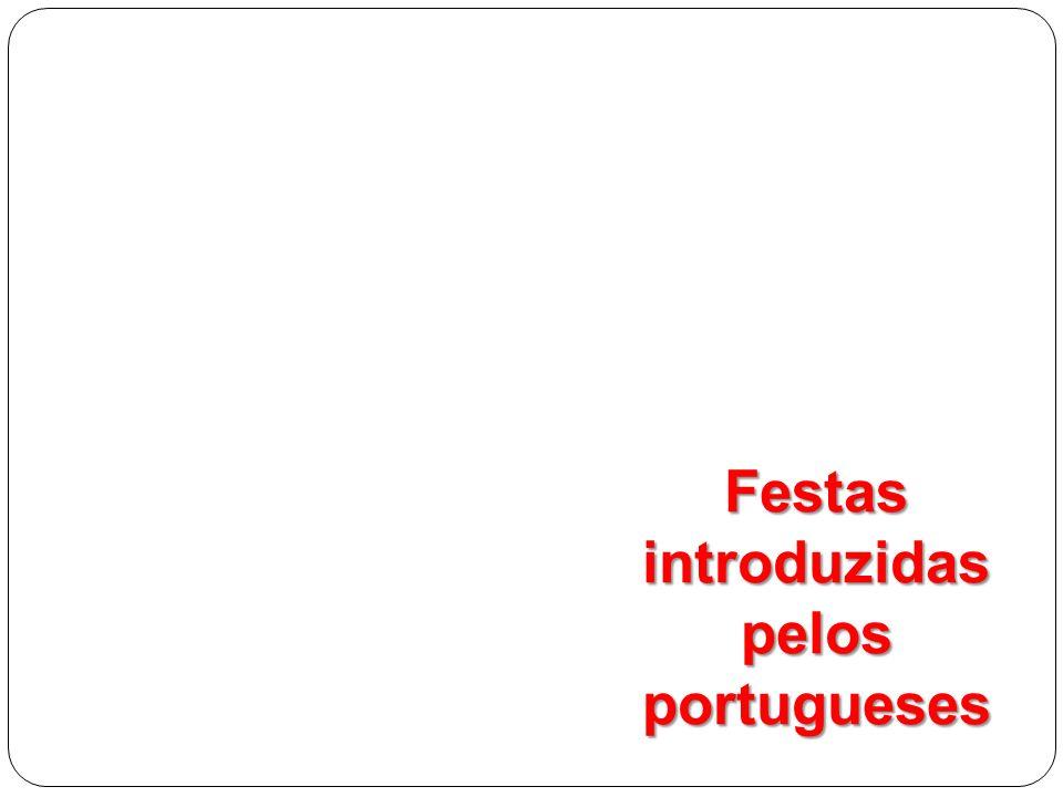 Festas introduzidas pelos portugueses