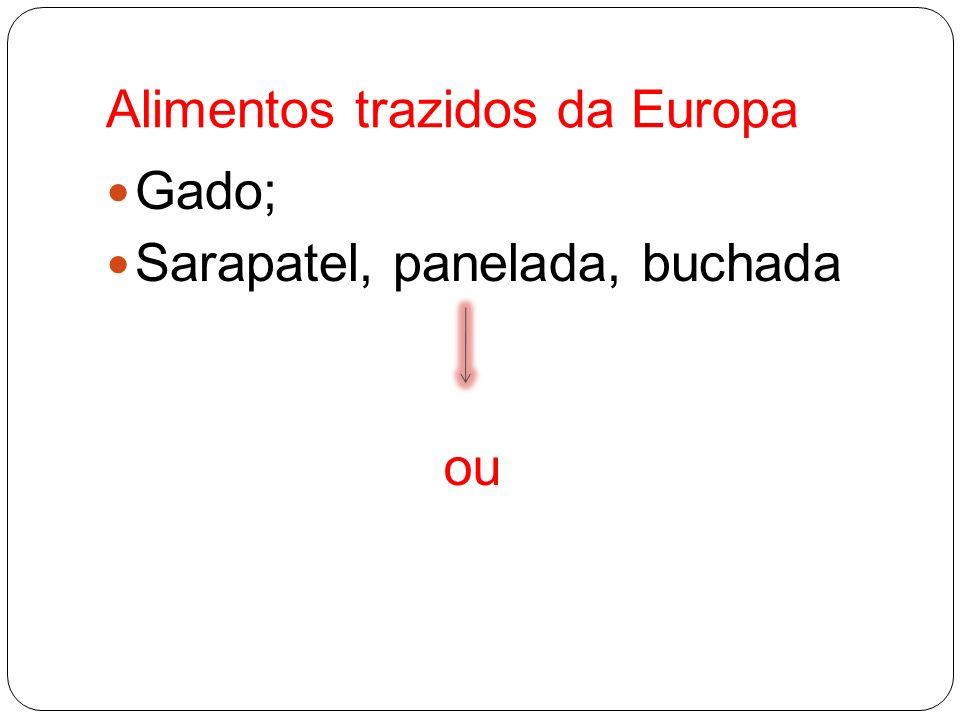 Alimentos trazidos da Europa Gado; Sarapatel, panelada, buchada ou