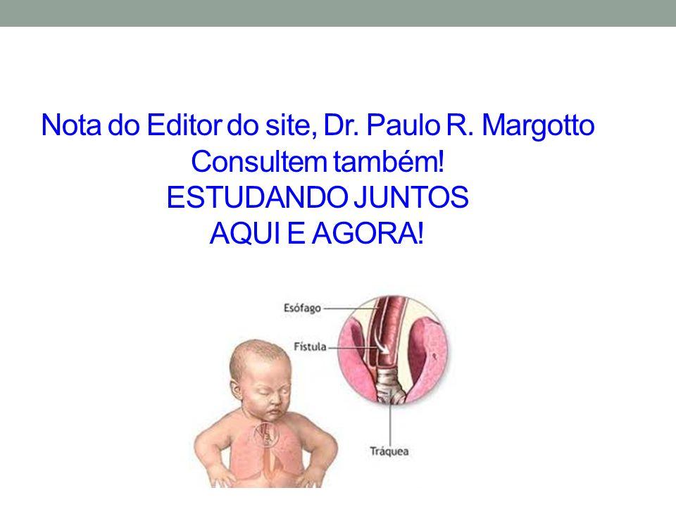 Nota do Editor do site, Dr. Paulo R. Margotto Consultem também! ESTUDANDO JUNTOS AQUI E AGORA!