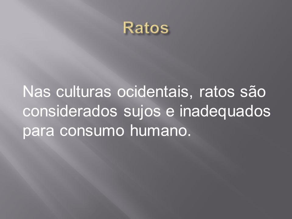 Nas culturas ocidentais, ratos são considerados sujos e inadequados para consumo humano.