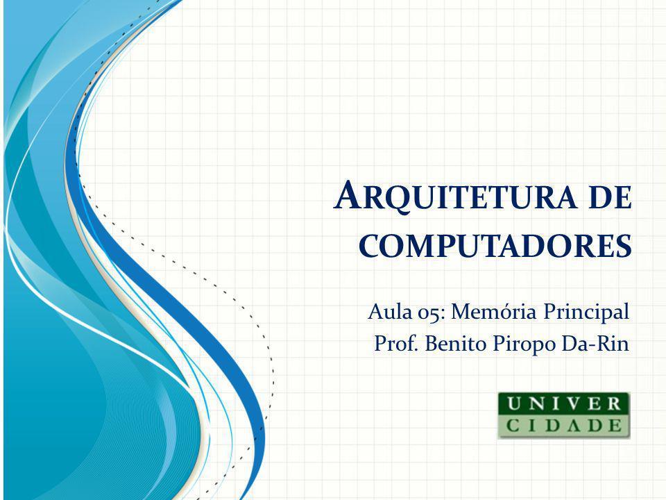 M EMÓRIA P RINCIPAL Elementos de uma memória principal (célula, bloco, tamanho total); Cálculo dos elementos de memória (tamanho dos barramentos de endereços e dados, do RDM, do REM, tamanho da célula e da palavra, capacidade total de armazenamento da memória).
