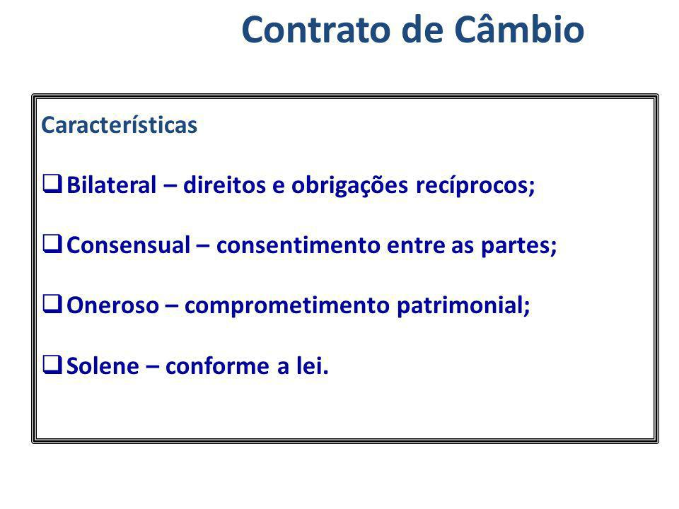 Características Bilateral – direitos e obrigações recíprocos; Consensual – consentimento entre as partes; Oneroso – comprometimento patrimonial; Solen