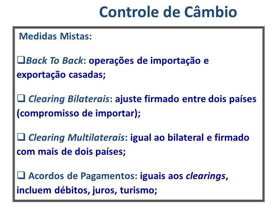 Medidas Mistas: Back To Back: operações de importação e exportação casadas; Clearing Bilaterais: ajuste firmado entre dois países (compromisso de impo