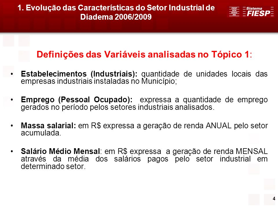 4 Definições das Variáveis analisadas no Tópico 1: Estabelecimentos (Industriais): quantidade de unidades locais das empresas industriais instaladas n