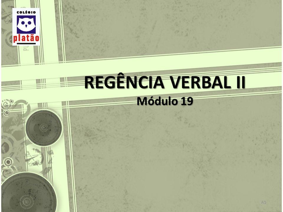A1 REGÊNCIA VERBAL II Módulo 19