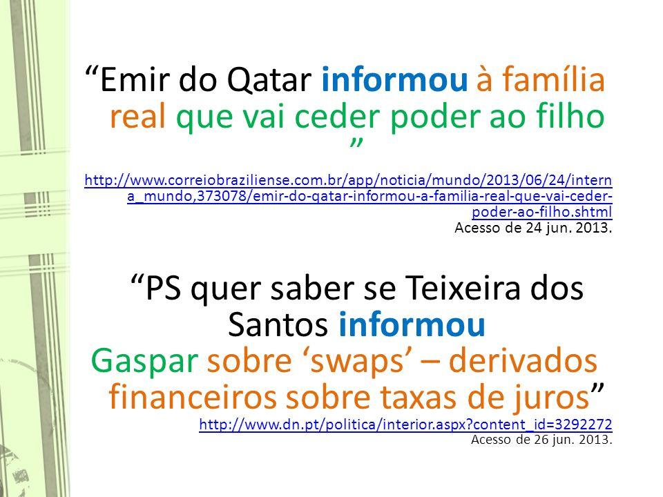 Emir do Qatar informou à família real que vai ceder poder ao filho http://www.correiobraziliense.com.br/app/noticia/mundo/2013/06/24/intern a_mundo,373078/emir-do-qatar-informou-a-familia-real-que-vai-ceder- poder-ao-filho.shtml Acesso de 24 jun.