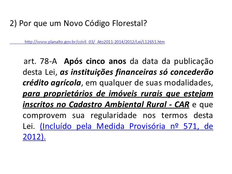 2) Por que um Novo Código Florestal.