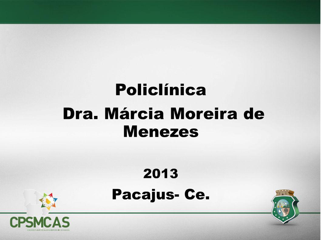 Policlínica Dra. Márcia Moreira de Menezes 2013 Pacajus- Ce.