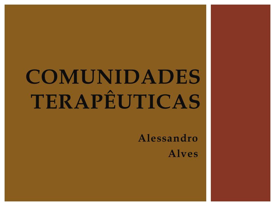 Alessandro Alves COMUNIDADES TERAPÊUTICAS