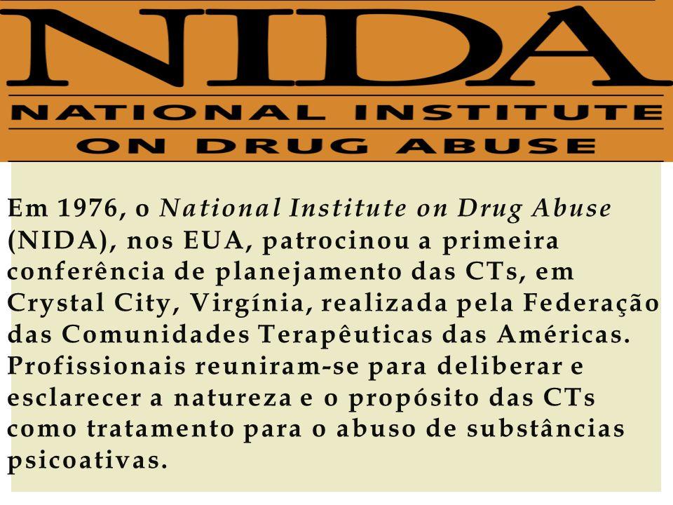 Em 1976, o National Institute on Drug Abuse (NIDA), nos EUA, patrocinou a primeira conferência de planejamento das CTs, em Crystal City, Virgínia, rea