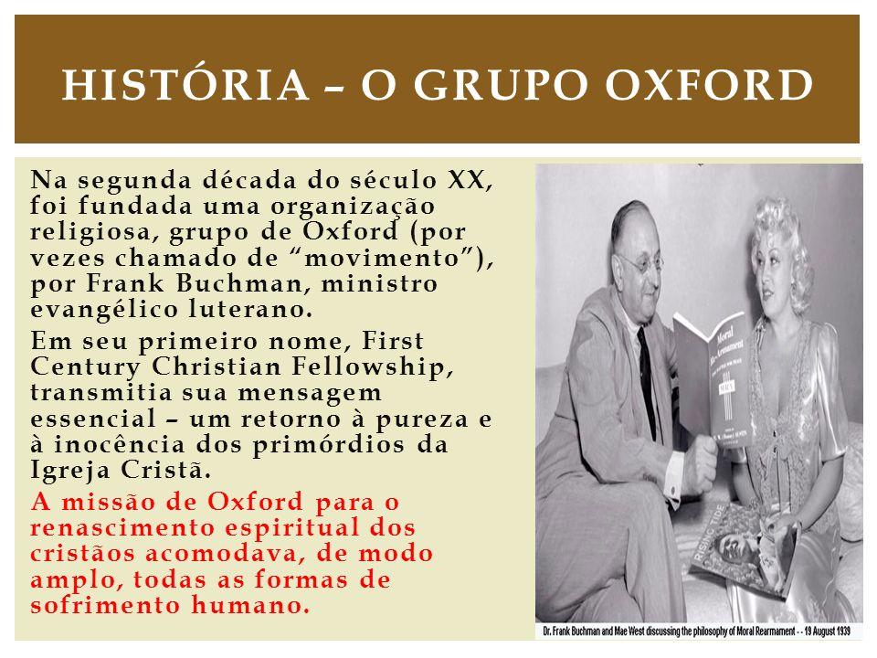 Na segunda década do século XX, foi fundada uma organização religiosa, grupo de Oxford (por vezes chamado de movimento), por Frank Buchman, ministro e