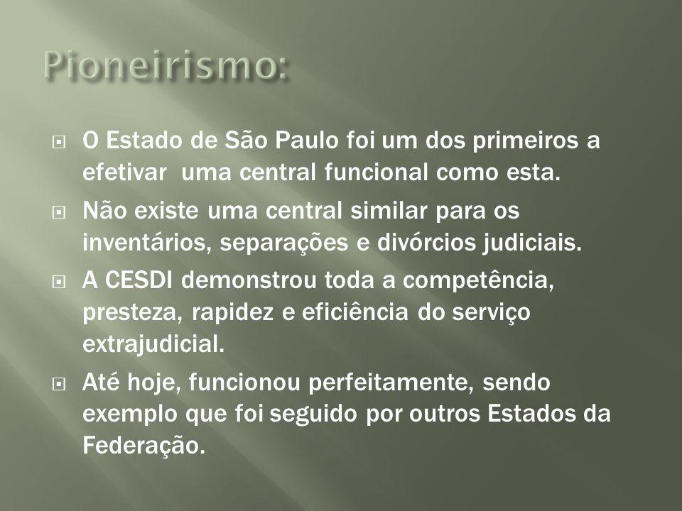 O Estado de São Paulo foi um dos primeiros a efetivar uma central funcional como esta.