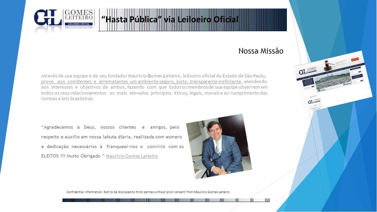 Através de sua equipe e de seu fundador Mauricio Gomes Leiteiro, leiloeiro oficial do Estado de São Paulo, prove aos comitentes e arrematantes um ambi