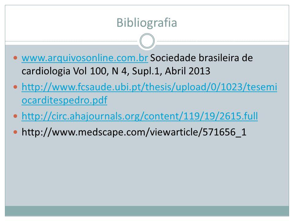 Bibliografia www.arquivosonline.com.br Sociedade brasileira de cardiologia Vol 100, N 4, Supl.1, Abril 2013 www.arquivosonline.com.br http://www.fcsau