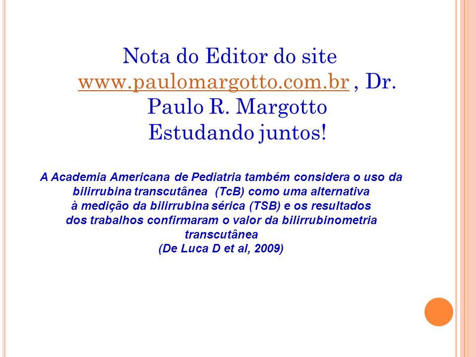 Nota do Editor do site www.paulomargotto.com.br, Dr. Paulo R. Margotto Estudando juntos! www.paulomargotto.com.br A Academia Americana de Pediatria ta