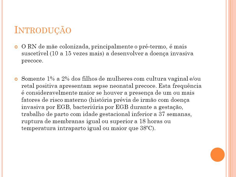 C ONCLUSÃO A infecção neonatal por S.