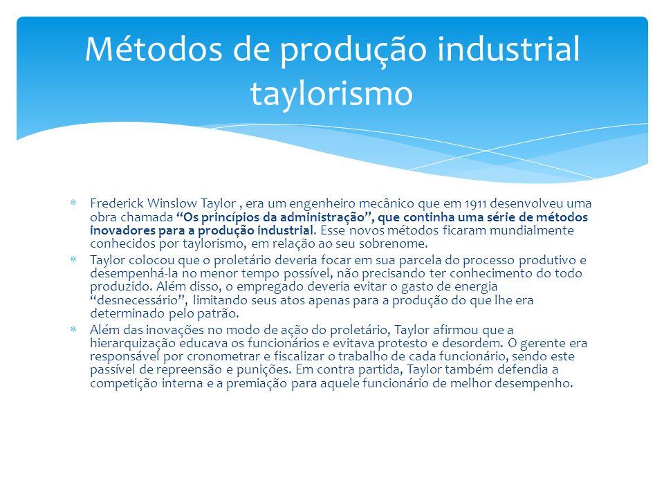 Frederick Winslow Taylor, era um engenheiro mecânico que em 1911 desenvolveu uma obra chamada Os princípios da administração, que continha uma série d