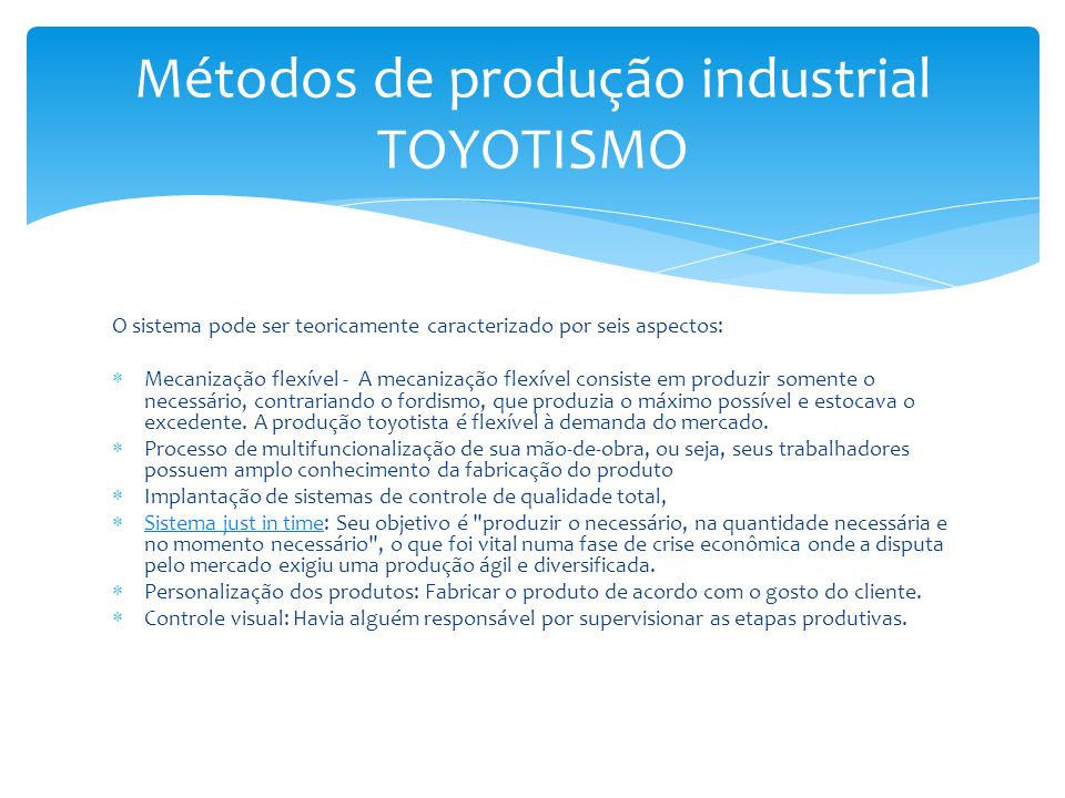O sistema pode ser teoricamente caracterizado por seis aspectos: Mecanização flexível - A mecanização flexível consiste em produzir somente o necessár