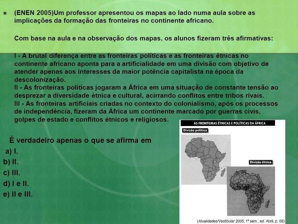 (ENEN 2005)Um professor apresentou os mapas ao lado numa aula sobre as implicações da formação das fronteiras no continente africano. Com base na aula