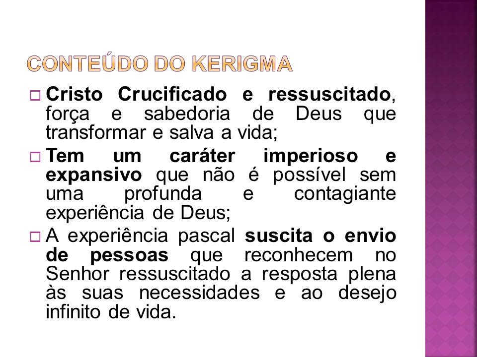 Cristo Crucificado e ressuscitado, força e sabedoria de Deus que transformar e salva a vida; Tem um caráter imperioso e expansivo que não é possível s