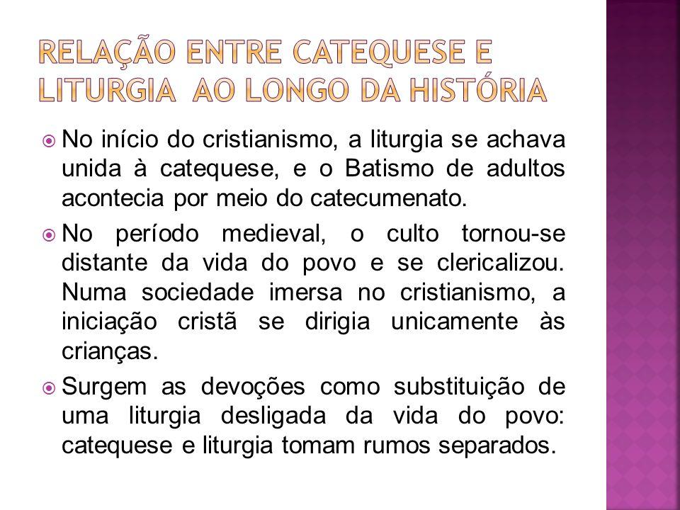 No início do cristianismo, a liturgia se achava unida à catequese, e o Batismo de adultos acontecia por meio do catecumenato. No período medieval, o c