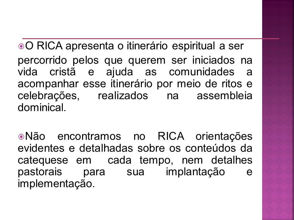 O RICA apresenta o itinerário espiritual a ser percorrido pelos que querem ser iniciados na vida cristã e ajuda as comunidades a acompanhar esse itine