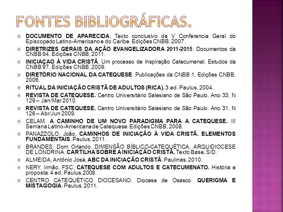 DOCUMENTO DE APARECIDA. Texto conclusivo da V Conferencia Geral do Episcopado Latino-Americano e do Caribe. Edições CNBB. 2007. DIRETRIZES GERAIS DA A