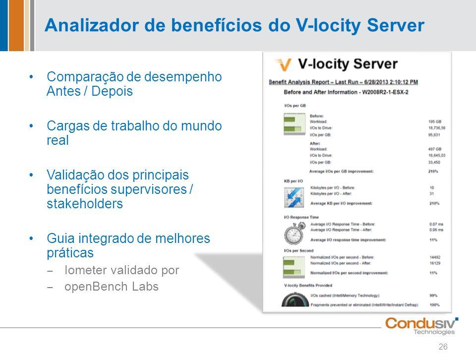 Analizador de benefícios do V-locity Server Comparação de desempenho Antes / Depois Cargas de trabalho do mundo real Validação dos principais benefíci