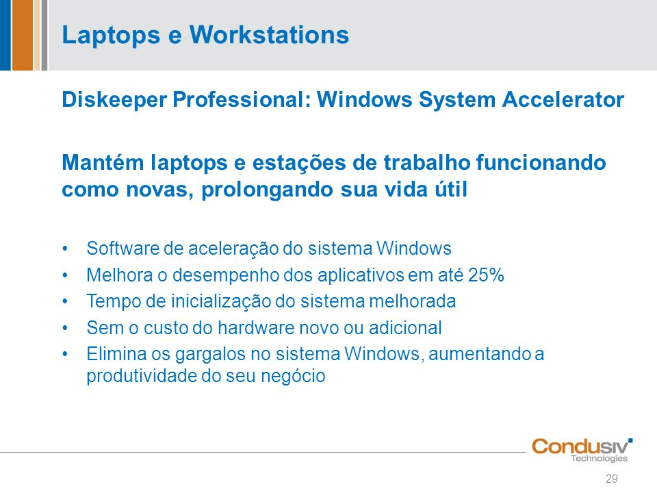 Diskeeper Professional: Windows System Accelerator Mantém laptops e estações de trabalho funcionando como novas, prolongando sua vida útil Software de