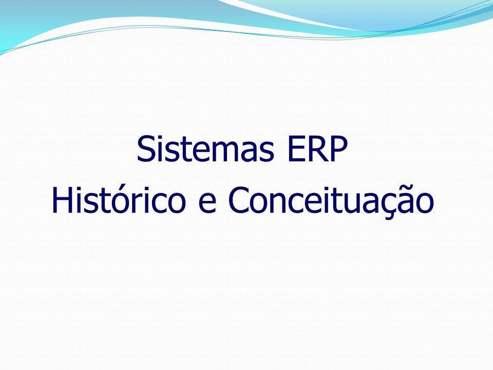 Sistemas ERP Histórico e Conceituação
