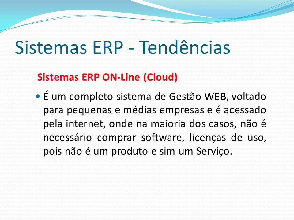 Sistemas ERP - Tendências Sistemas ERP ON-Line (Cloud) É um completo sistema de Gestão WEB, voltado para pequenas e médias empresas e é acessado pela
