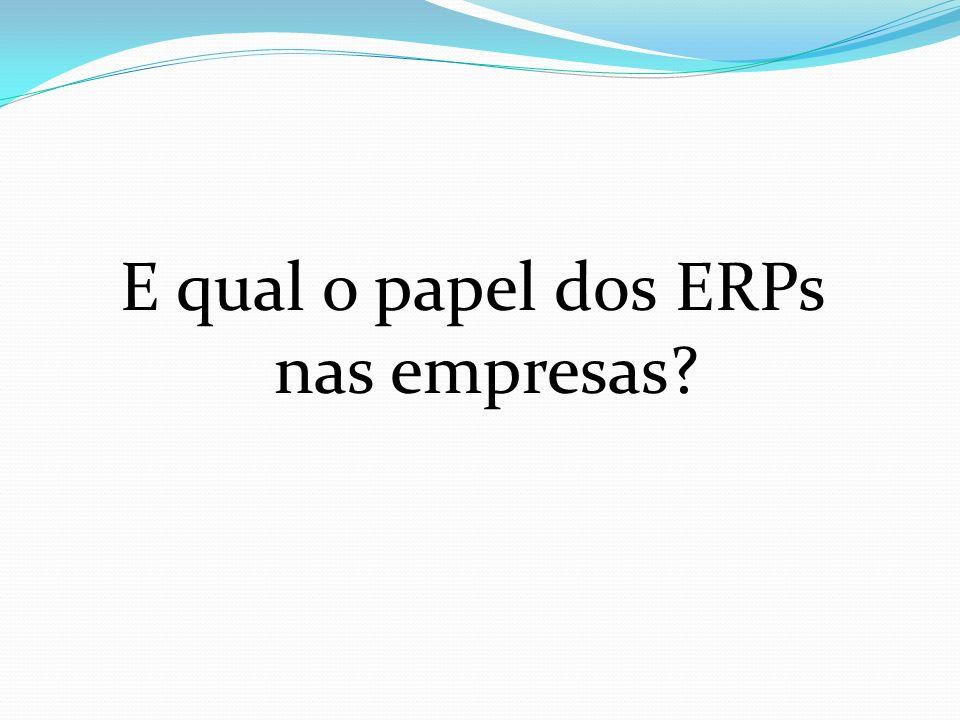 E qual o papel dos ERPs nas empresas?