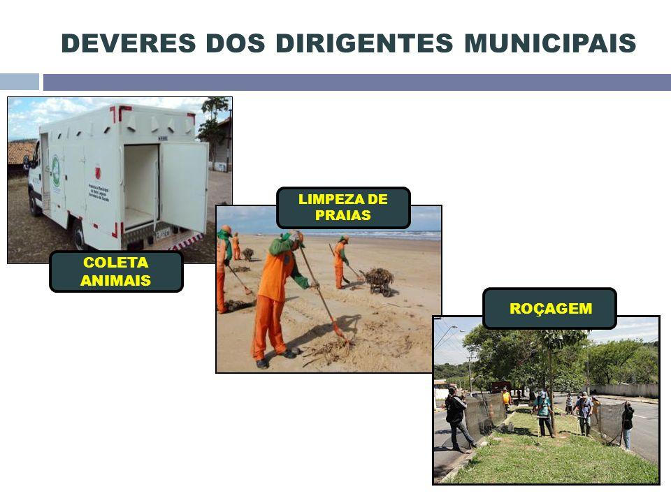 DEVERES DOS DIRIGENTES MUNICIPAIS COLETA ANIMAIS LIMPEZA DE PRAIAS ROÇAGEM