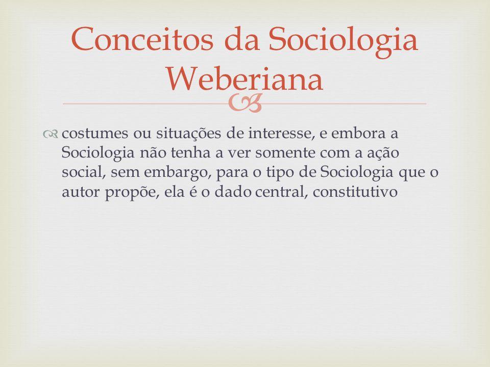 costumes ou situações de interesse, e embora a Sociologia não tenha a ver somente com a ação social, sem embargo, para o tipo de Sociologia que o auto