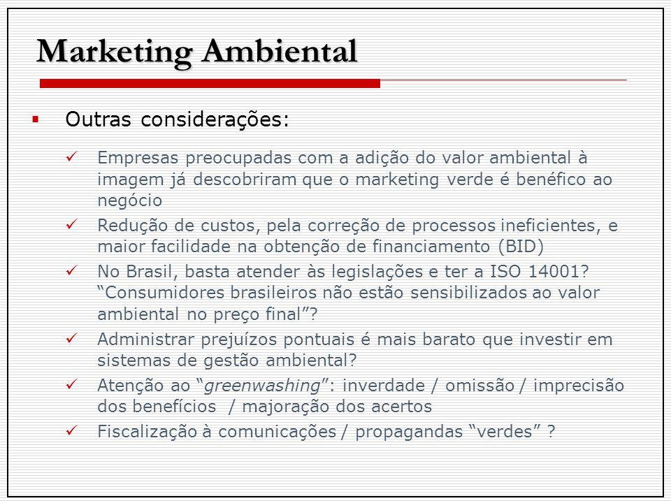 Marketing Ambiental Outras considerações: Empresas preocupadas com a adição do valor ambiental à imagem já descobriram que o marketing verde é benéfic