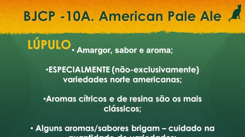LÚPULO Amargor, sabor e aroma ; Amargor, sabor e aroma ; ESPECIALMENTE (não-exclusivamente) variedades norte americanas; ESPECIALMENTE (não-exclusivam