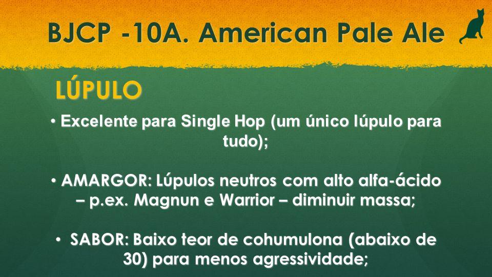 BJCP -10A. American Pale Ale LÚPULO Excelente para Single Hop (um único lúpulo para tudo); Excelente para Single Hop (um único lúpulo para tudo); AMAR