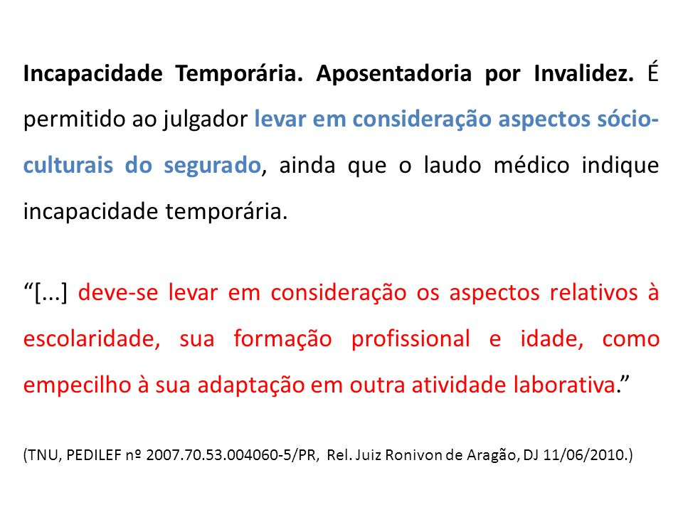 Incapacidade Temporária.Aposentadoria por Invalidez.