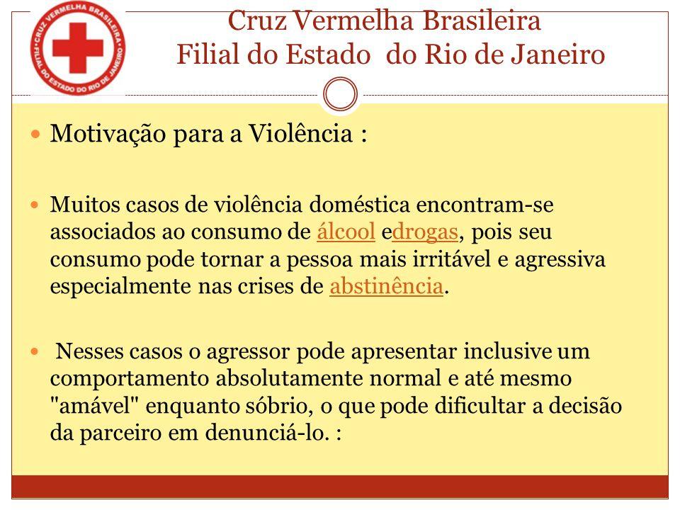 Cruz Vermelha Brasileira Filial do Estado do Rio de Janeiro Violência Emocional: Outra forma de Violência Emocional é fazer o outro se sentir inferior, dependente, culpado ou omisso é um dos tipos de agressão emocional dissimulada mais terríveis.