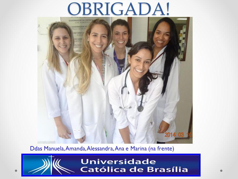 OBRIGADA! Ddas Manuela, Amanda, Alessandra, Ana e Marina (na frente)