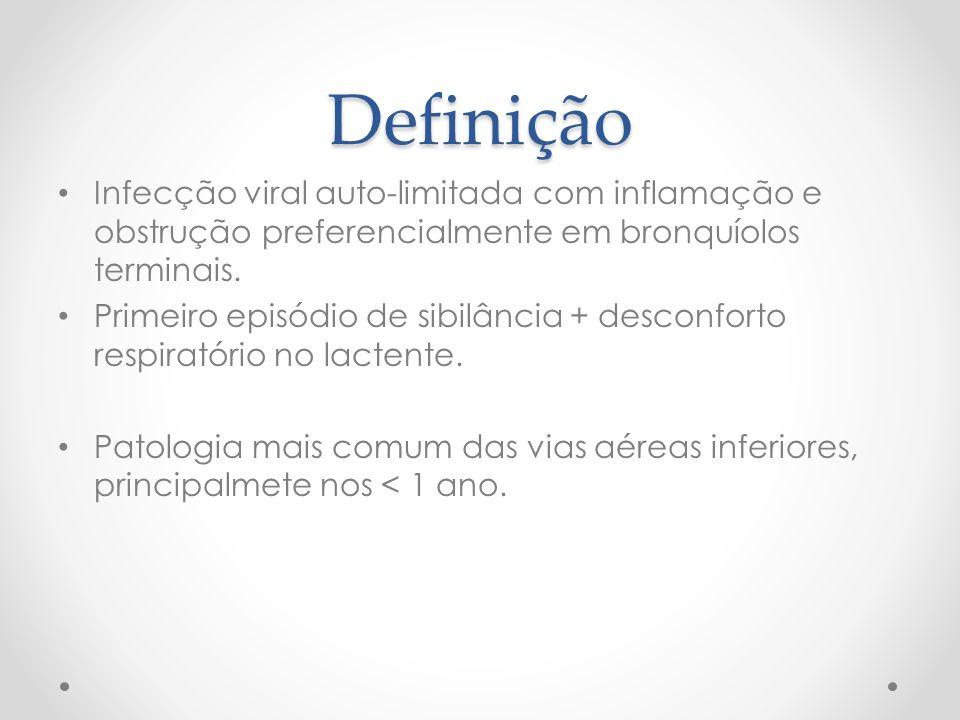 Definição Infecção viral auto-limitada com inflamação e obstrução preferencialmente em bronquíolos terminais. Primeiro episódio de sibilância + descon