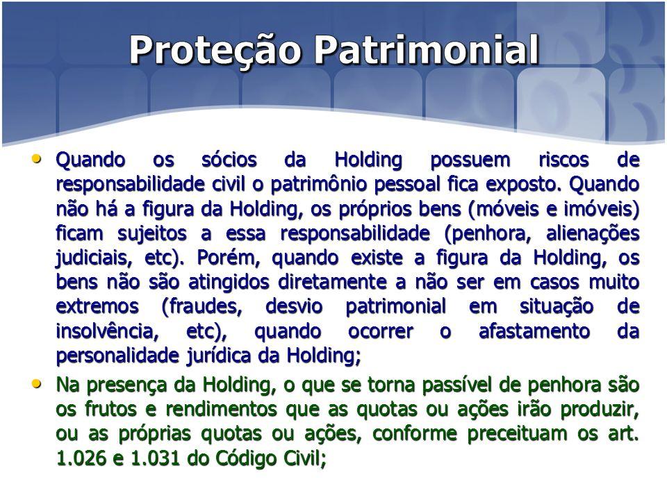 Quando os sócios da Holding possuem riscos de responsabilidade civil o patrimônio pessoal fica exposto.