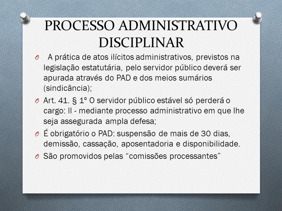 PROCESSO ADMINISTRATIVO DISCIPLINAR O A prática de atos ilícitos administrativos, previstos na legislação estatutária, pelo servidor público deverá se