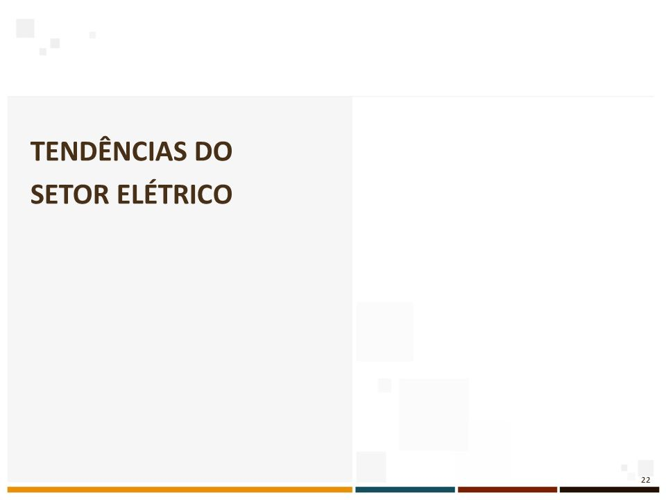 TENDÊNCIAS DO SETOR ELÉTRICO 22
