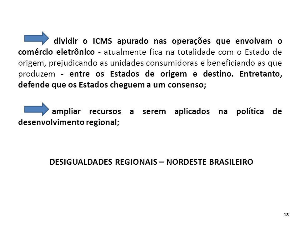 dividir o ICMS apurado nas operações que envolvam o comércio eletrônico - atualmente fica na totalidade com o Estado de origem, prejudicando as unidad