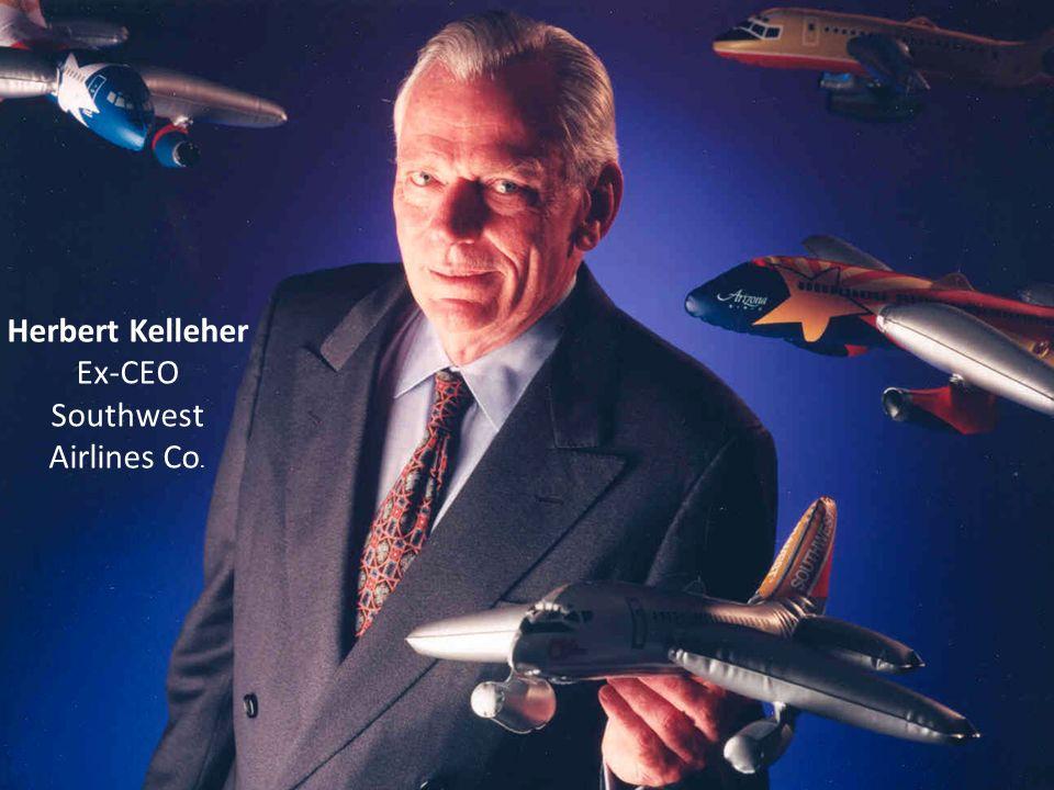 Empresas mais competitivas e duradouras. Herbert Kelleher Ex-CEO Southwest Airlines Co.