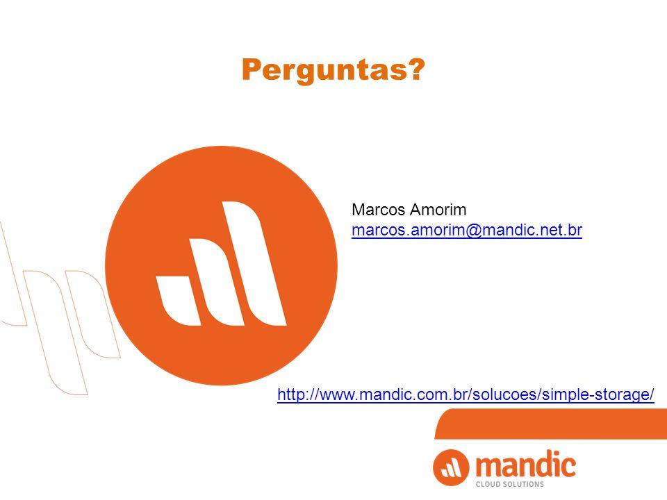 Perguntas? Marcos Amorim marcos.amorim@mandic.net.br http://www.mandic.com.br/solucoes/simple-storage/