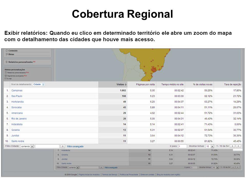 Cobertura Regional Exibir relatórios: Quando eu clico em determinado território ele abre um zoom do mapa com o detalhamento das cidades que houve mais acesso.