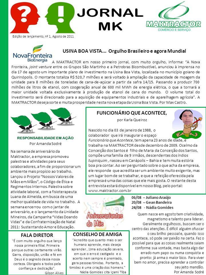 Edição de lançamento, nº 1, Agosto de 2011 USINA BOA VISTA...