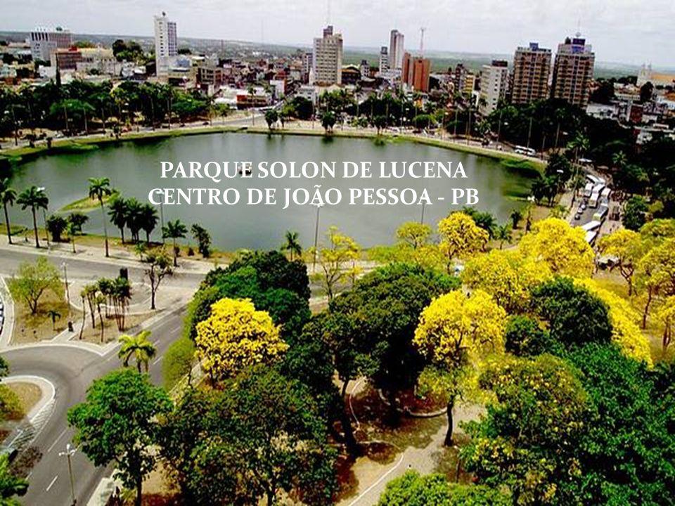 PARQUE SOLON DE LUCENA CENTRO DE JOÃO PESSOA - PB
